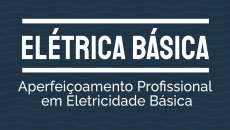 Aperfeiçoamento Profissional em Eletricidade Básica