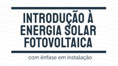 Introdução à Energia Solar Fotovoltaica